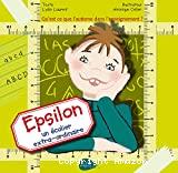 Epsilon, un écolier extra-ordinaire : Qu'est-ce que l'autisme à l'école ?