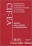 Classification internationale du fonctionnement du handicap et de la santé : version pour enfants et adolescents (CIF-EA)